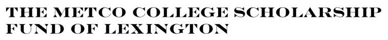 The Metco College Scholarship Fund of Lexington